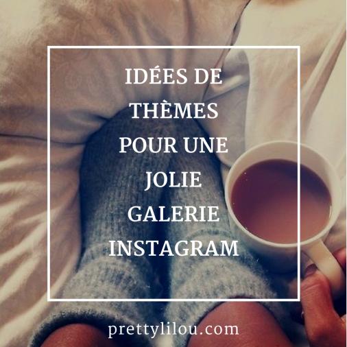Idées de thèmes pour une jolie galerie Instagram